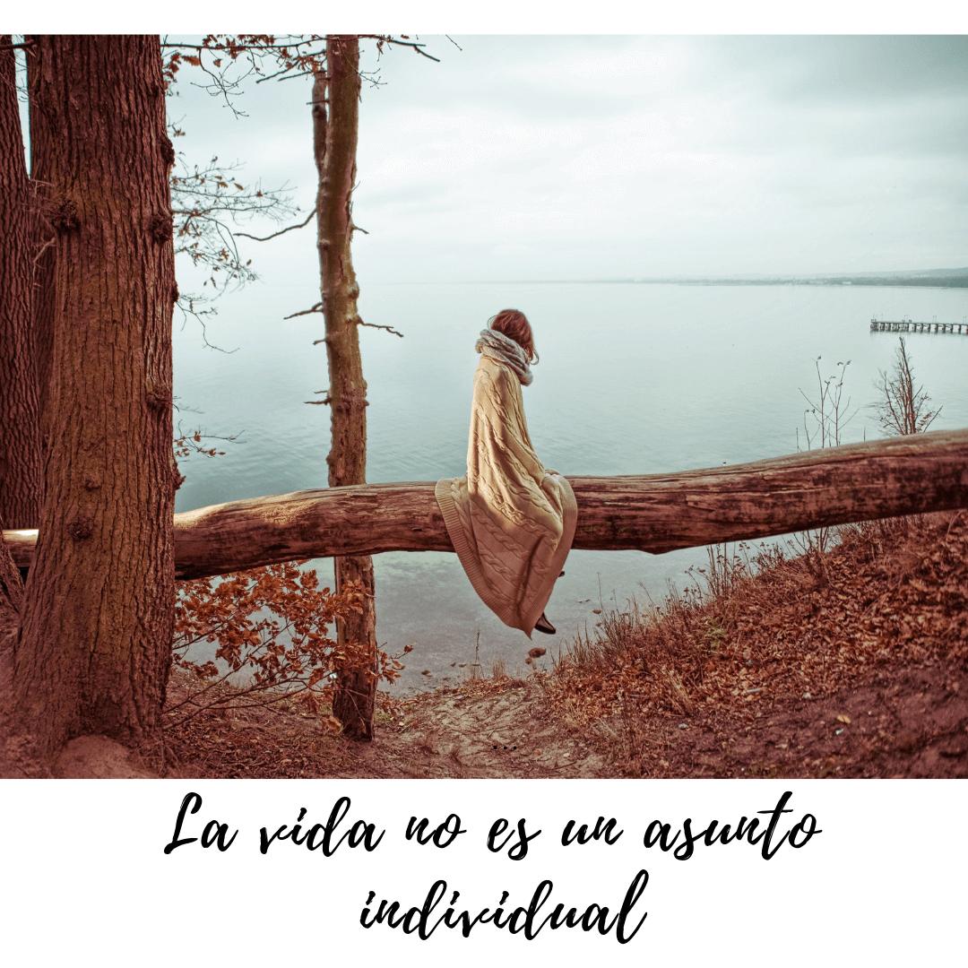 La vida no es un asunto Individual